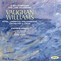 Andrew Manze & Royal Liverpool Philharmonic Orchestra, Vaughan Williams: A Sea Symphony / The Lark Ascending