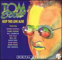 Tom Scott, Keep This Love Alive