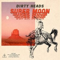The Dirty Heads, Super Moon