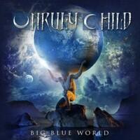 Unruly Child, Big Blue World