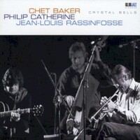 Chet Baker, Philip Catherine & Jean-Louis Rassinfosse, Crystal Bells