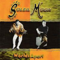 Soleil Moon, Worlds Apart