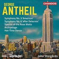 John Storgards & BBC Philharmonic Orchestra, Antheil: Symphonies Nos. 3 & 6 and Other Works