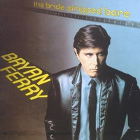 Bryan Ferry, The Bride Stripped Bare