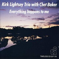 Kirk Lightsey Trio, Eveything Happens To Me (With Chet Baker)