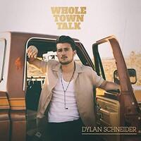 Dylan Schneider, Whole Town Talk