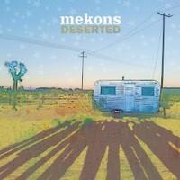 The Mekons, Deserted