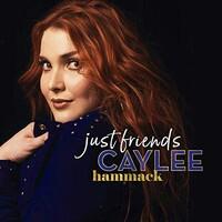 Caylee Hammack, Just Friends