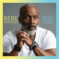 BeBe Winans, Need You