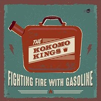 The Kokomo Kings, Fighting Fire With Gasoline