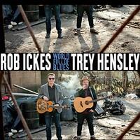 Rob Ickes & Trey Hensley, World Full Of Blues