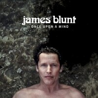 James Blunt, Once Upon A Mind