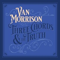 Van Morrison, Three Chords & the Truth