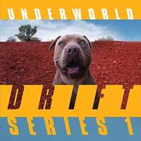 Underworld, DRIFT Series 1