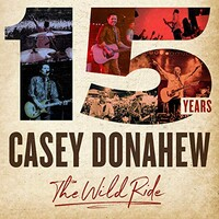 Casey Donahew, 15 Years - The Wild Ride