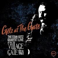 Stan Getz, Getz at the Gate: The Stan Getz Quartet Live at The Village Gate - Nov. 26 1961