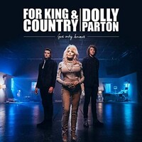 for King & Country & Dolly Parton, God Only Knows