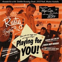 Rusty and the Dragstrip Trio, Playing for You