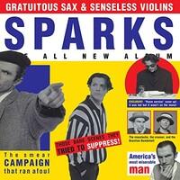 Sparks, Gratuitous Sax & Senseless Violins (Expanded Edition)