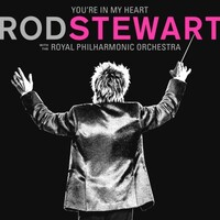 Rod Stewart, You're in My Heart: Rod Stewart with the Royal Philharmonic Orchestra