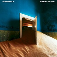 Tame Impala, It Might Be Time