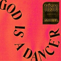 Tiesto, God Is A Dancer (with Mabel)