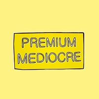 Animal House, Premium Mediocre