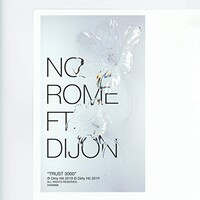 No Rome, Trust3000 (feat. Dijon)