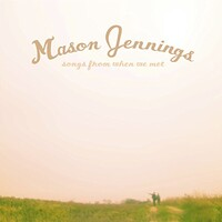 Mason Jennings, Songs From When We Met