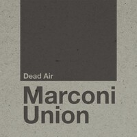 Marconi Union, Dead Air