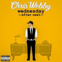 Chris Webby, Wednesday After Next