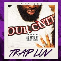 Nya Lee, Trap Luv