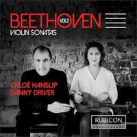 Chloe Hanslip & Danny Driver, Beethoven: Violin Sonatas, Vol. 2