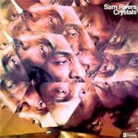 Sam Rivers, Crystals