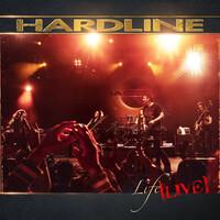 Hardline, Life Live