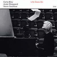 Carla Bley, Andy Sheppard & Steve Swallow, Life Goes On