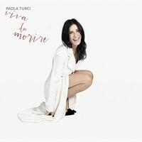 Paola Turci, Viva da morire