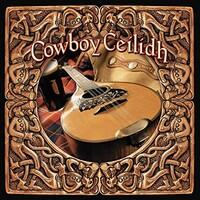 David Wilkie & Cowboy Celtic, Cowboy Ceilidh