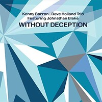 Kenny Barron & Dave Holland Trio, Without Deception (featuring Johnathan Blake)