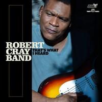 Robert Cray, That's What I Heard
