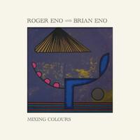 Roger Eno and Brian Eno, Mixing Colours