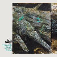 Sea Wolf, Through A Dark Wood