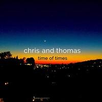 Chris and Thomas, Time of Times