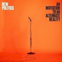 New Politics, An Invitation to an Alternate Reality
