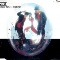 Muse, In Your World / Dead Star