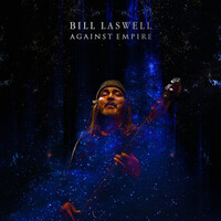 Bill Laswell, Against Empire