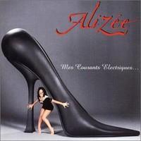 Alizee, Mes courants electriques...