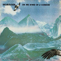 Incantation, On The Wing Of A Condor