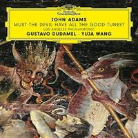 Yuja Wang, John Adams: Must the Devil Have All the Good Tunes?