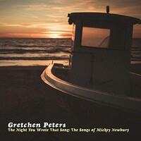 Gretchen Peters, The Night You Wrote That Song: The Songs of Mickey Newbury